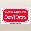 3.00 X 5.00 Delicate Instruments - Dont Drop [SG-570]
