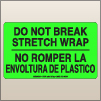 3.00 X 5.00 Do Not Break Stretch Wrap [FG-330]