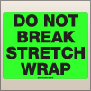 8.00 X 10.00 Do Not Break Stretch Wrap [FG-760]