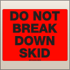 8.00 X 10.00 Do Not Break Down Skid [FR-775]
