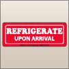 1.50 X 4.00 Refrigerate Upon Arrival [SG-115]