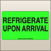 3.00 X 5.00 Refrigerate Upon Arrival [FG-630]